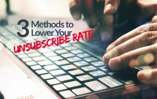 1804_three_methods_to_lower_unsubscribe_rates_blog_banner