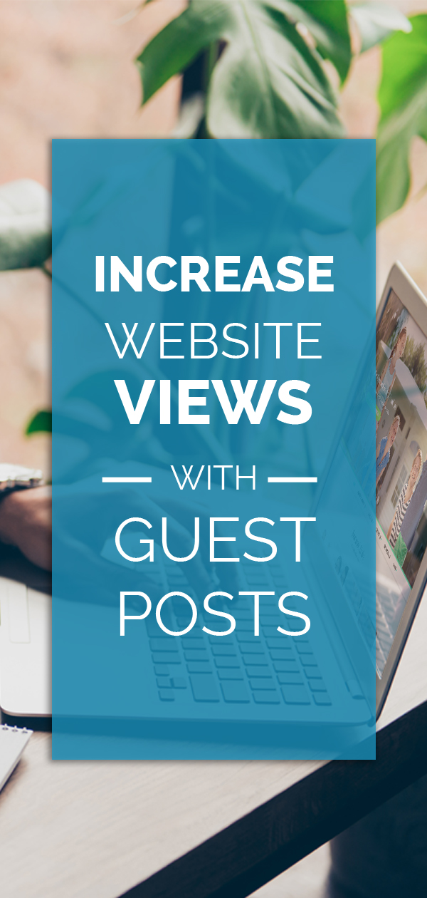 Looking to increase website views? Consider including guest posts in your content marketing plan. #guestposts #website #contentmarketing